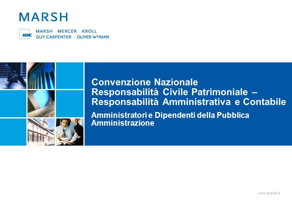 www.marsh.it Convenzione Nazionale Responsabilità Civile Patrimoniale – Responsabilità Amministrativa e Contabile Amministratori e Dipendenti della Pu