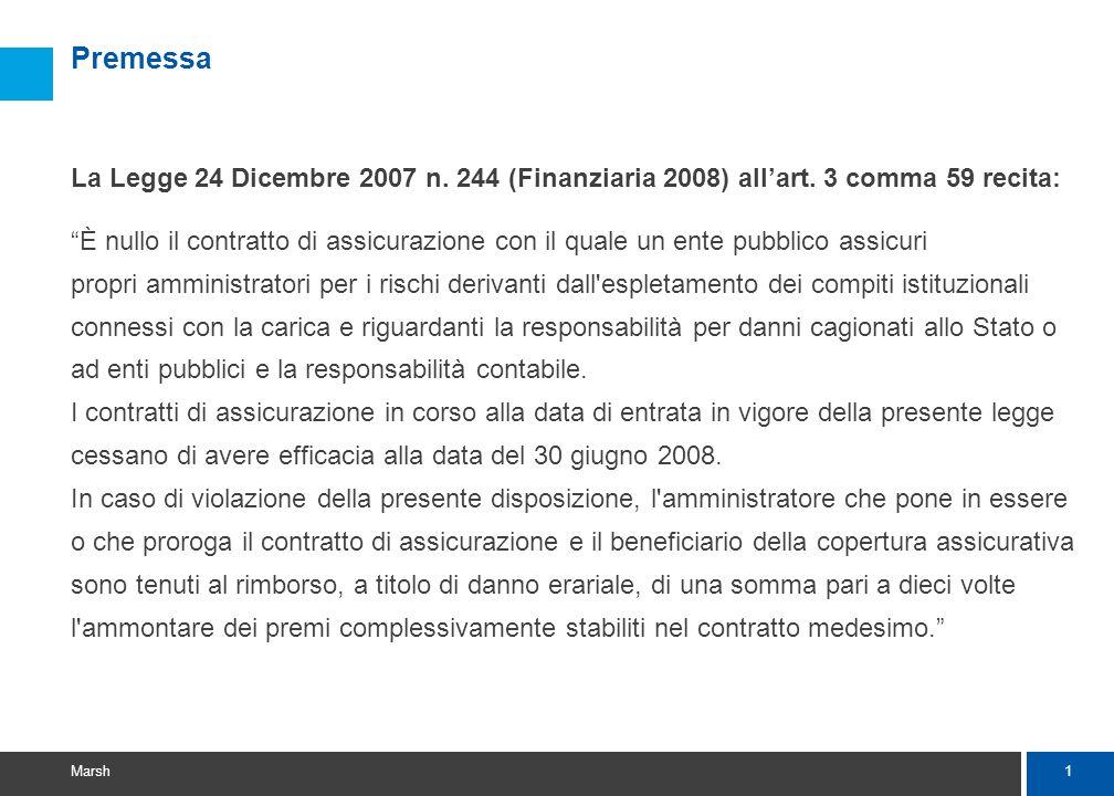 1 Marsh Premessa La Legge 24 Dicembre 2007 n. 244 (Finanziaria 2008) allart. 3 comma 59 recita: È nullo il contratto di assicurazione con il quale un