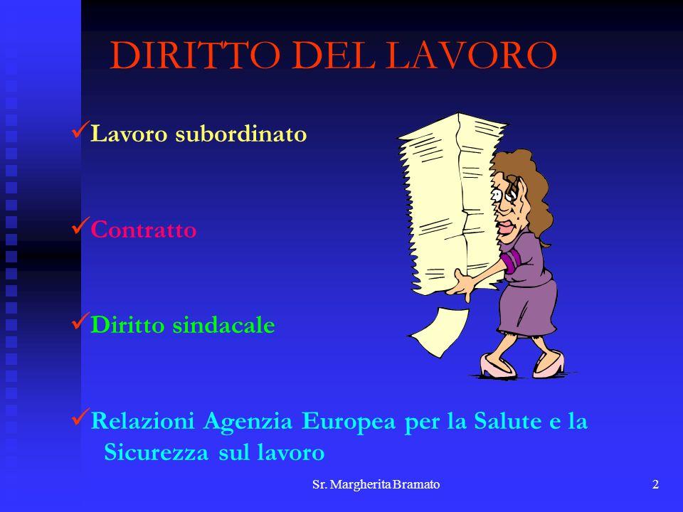 2 DIRITTO DEL LAVORO Lavoro subordinato Contratto Diritto sindacale Relazioni Agenzia Europea per la Salute e la Sicurezza sul lavoro