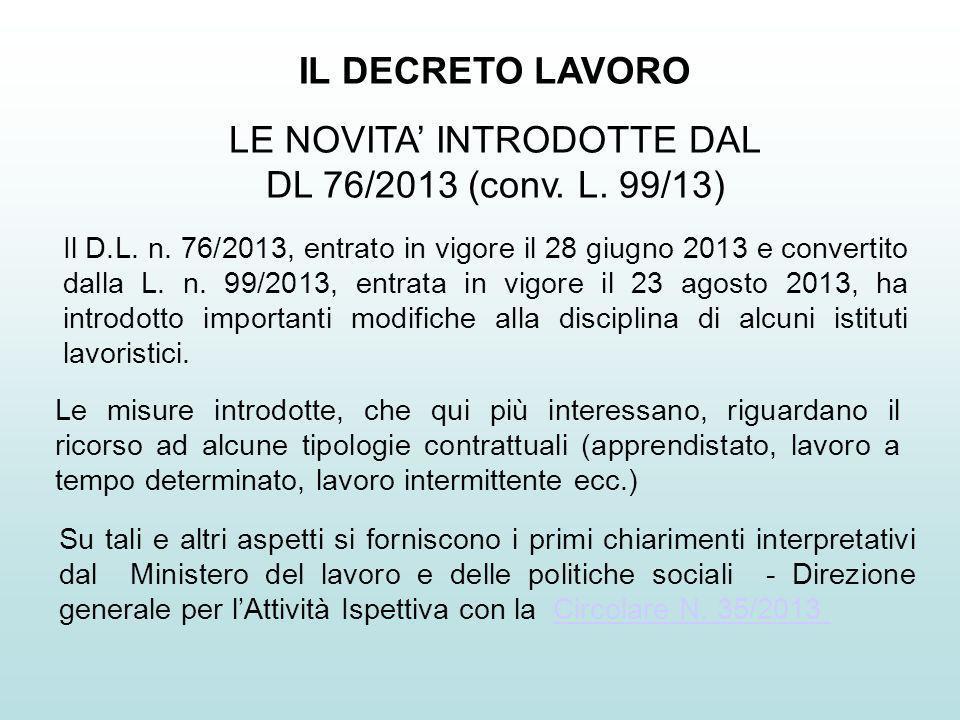 Il D.L. n. 76/2013, entrato in vigore il 28 giugno 2013 e convertito dalla L. n. 99/2013, entrata in vigore il 23 agosto 2013, ha introdotto important