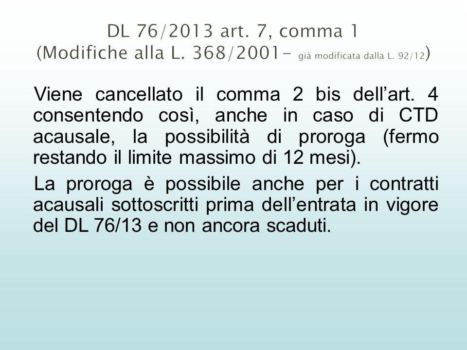 Viene cancellato il comma 2 bis dellart. 4 consentendo così, anche in caso di CTD acausale, la possibilità di proroga (fermo restando il limite massim