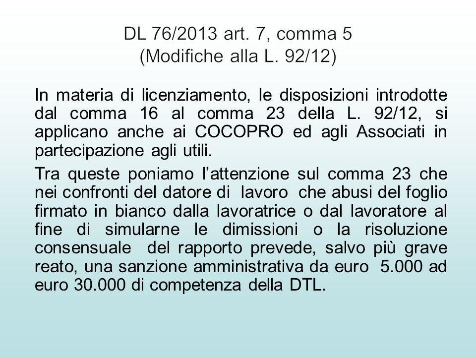 In materia di licenziamento, le disposizioni introdotte dal comma 16 al comma 23 della L. 92/12, si applicano anche ai COCOPRO ed agli Associati in pa