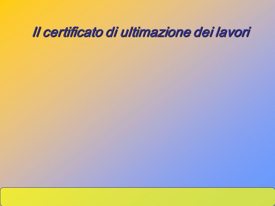 Il certificato di ultimazione dei lavori