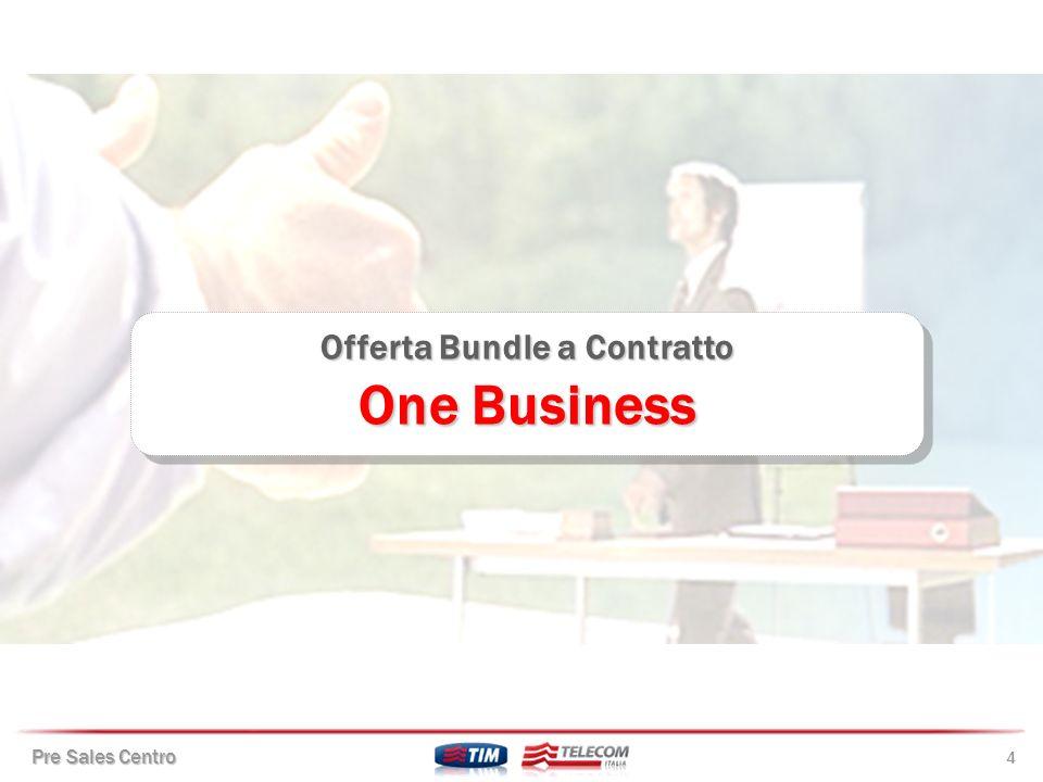 Pre Sales Centro 5 DMO.B.M.GM ONE BUSINESS Lofferta che ti semplifica la vita.