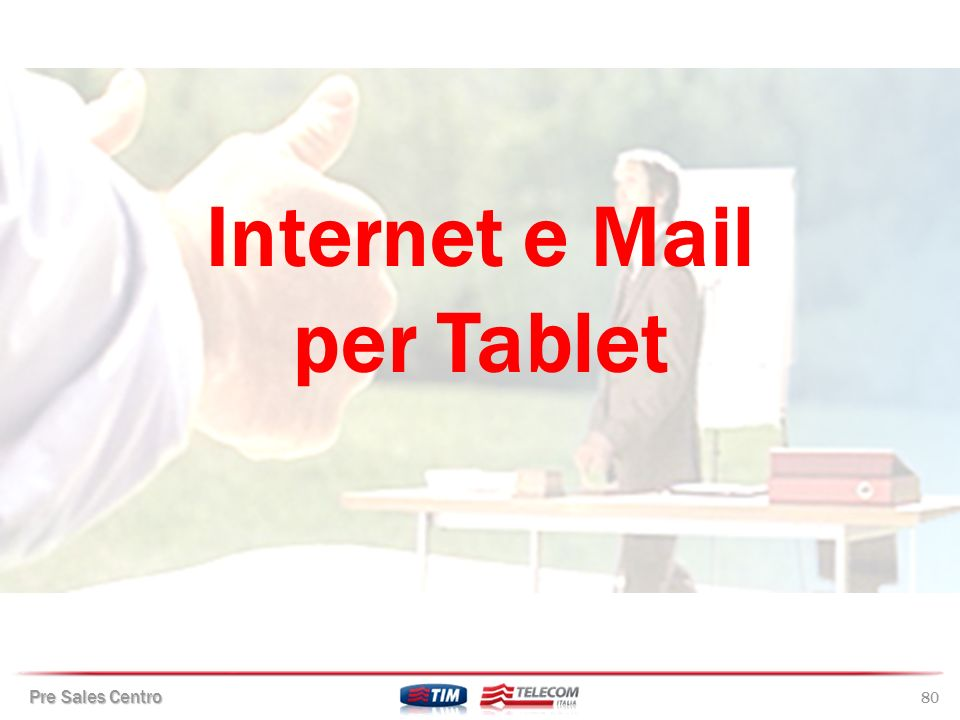 Pre Sales Centro 80 Internet e Mail per Tablet