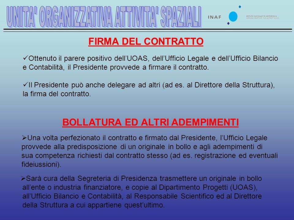 FIRMA DEL CONTRATTO Ottenuto il parere positivo dellUOAS, dellUfficio Legale e dellUfficio Bilancio e Contabilità, il Presidente provvede a firmare il contratto.