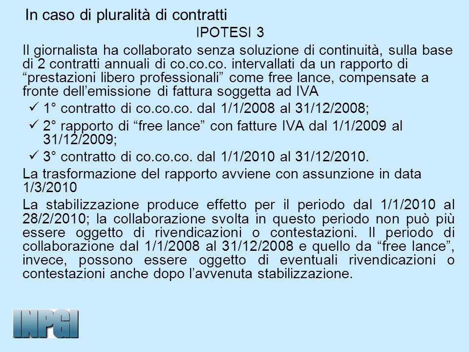 In caso di pluralità di contratti IPOTESI 3 Il giornalista ha collaborato senza soluzione di continuità, sulla base di 2 contratti annuali di co.co.co