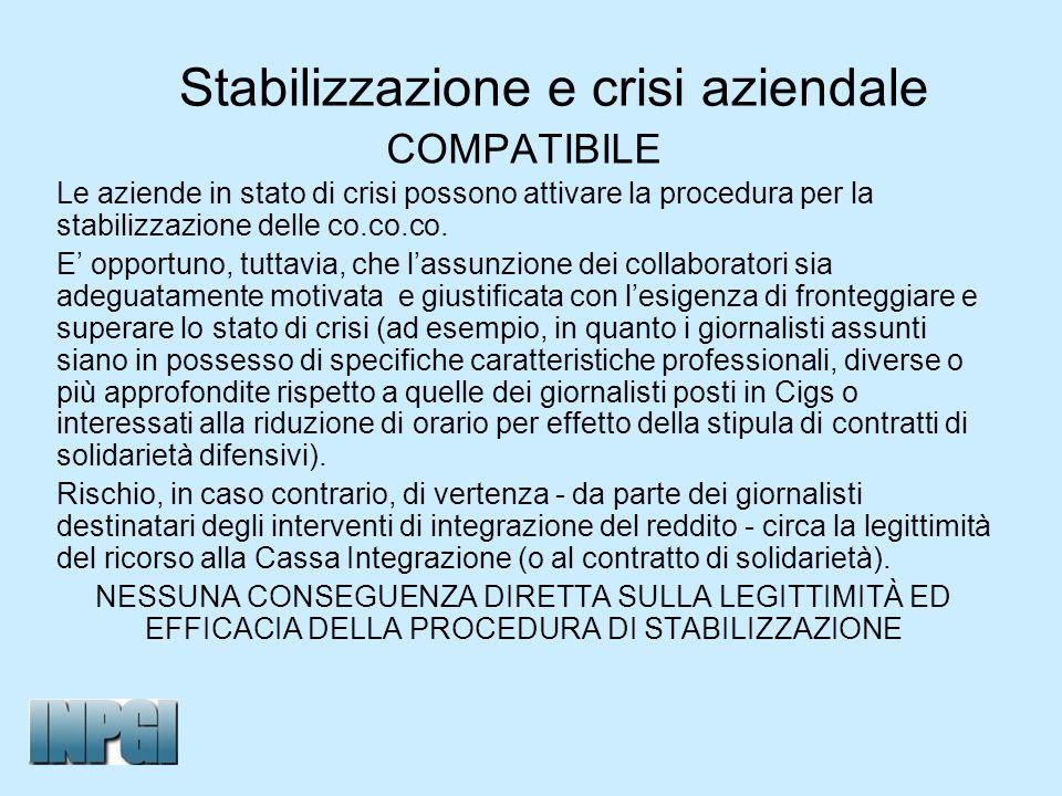 Stabilizzazione e crisi aziendale COMPATIBILE Le aziende in stato di crisi possono attivare la procedura per la stabilizzazione delle co.co.co. E oppo