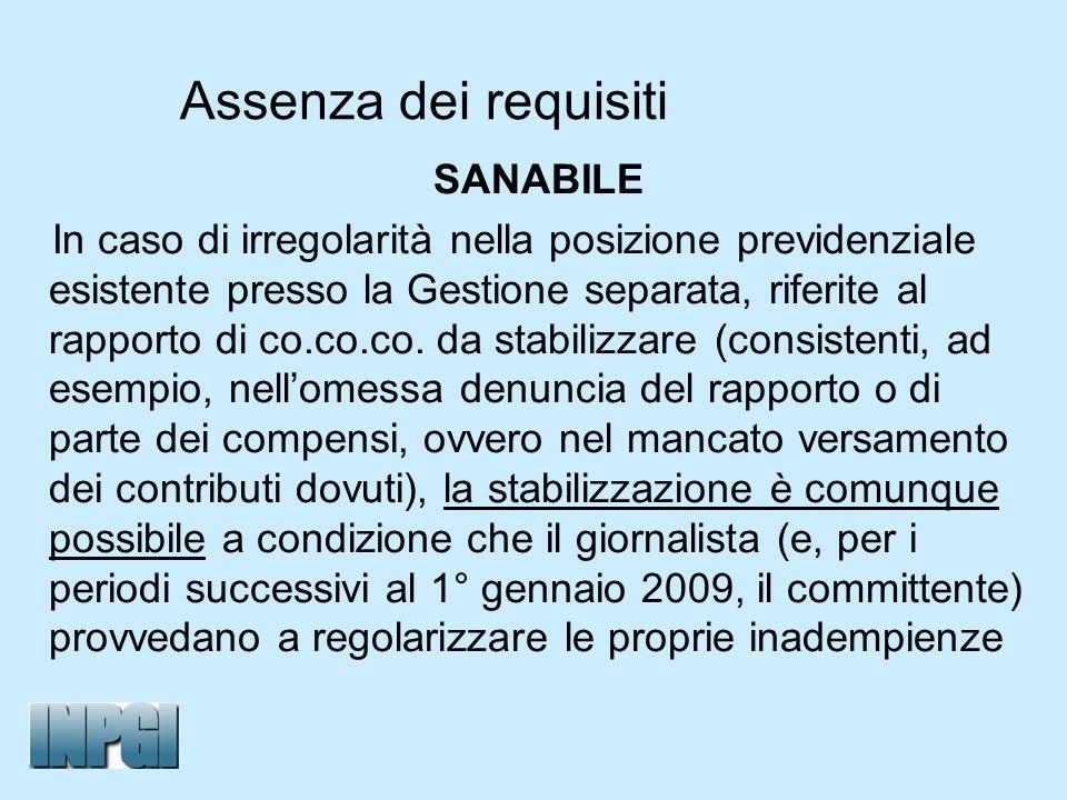 Assenza dei requisiti SANABILE In caso di irregolarità nella posizione previdenziale esistente presso la Gestione separata, riferite al rapporto di co