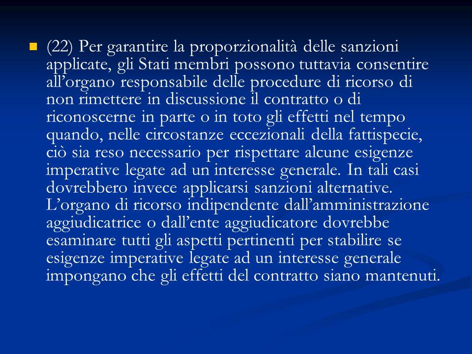 (22) Per garantire la proporzionalità delle sanzioni applicate, gli Stati membri possono tuttavia consentire allorgano responsabile delle procedure di