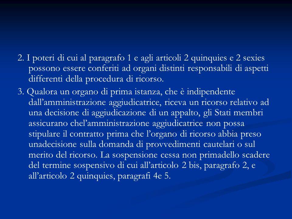 2. I poteri di cui al paragrafo 1 e agli articoli 2 quinquies e 2 sexies possono essere conferiti ad organi distinti responsabili di aspetti different