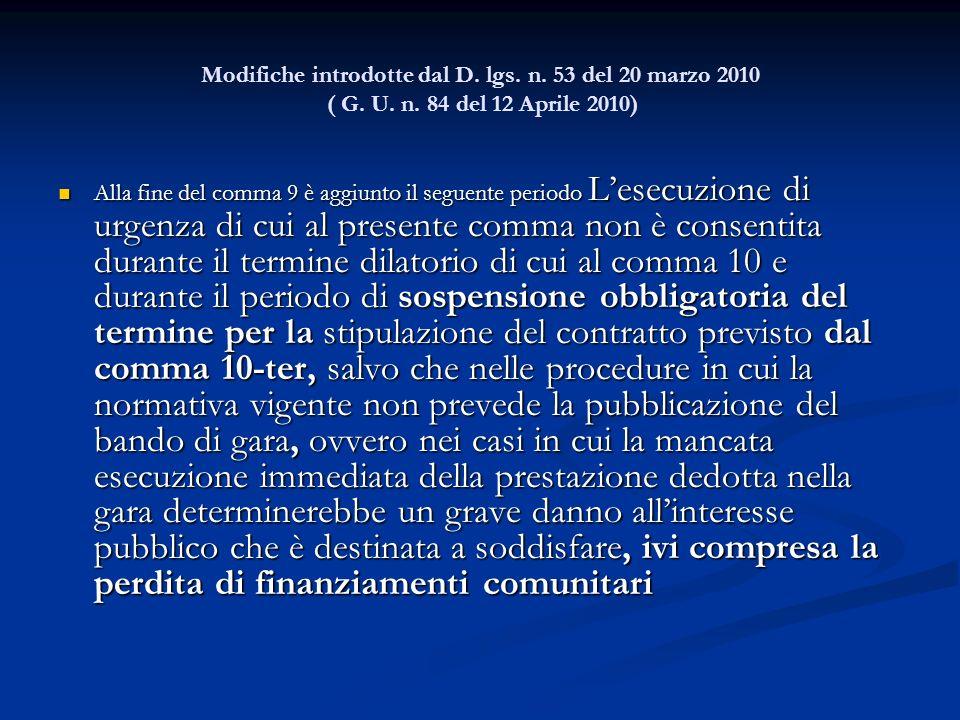 Modifiche introdotte dal D. lgs. n. 53 del 20 marzo 2010 ( G. U. n. 84 del 12 Aprile 2010) Alla fine del comma 9 è aggiunto il seguente periodo Lesecu