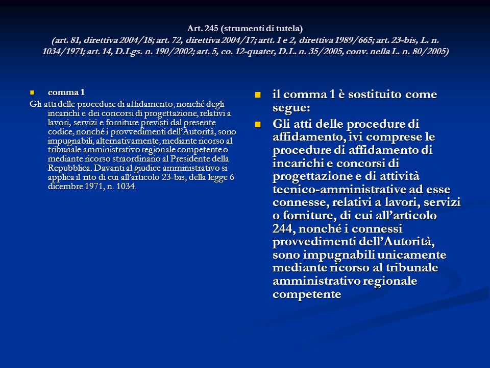 Art. 245 (strumenti di tutela) (art. 81, direttiva 2004/18; art. 72, direttiva 2004/17; artt. 1 e 2, direttiva 1989/665; art. 23-bis, L. n. 1034/1971;