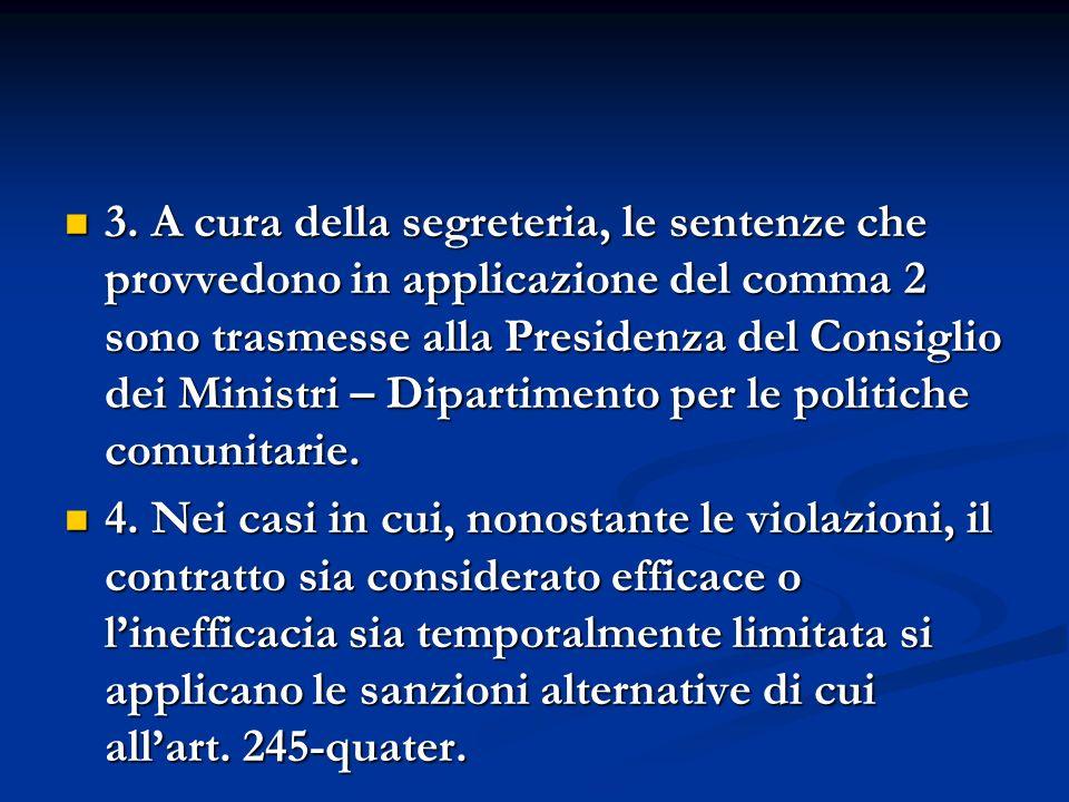 3. A cura della segreteria, le sentenze che provvedono in applicazione del comma 2 sono trasmesse alla Presidenza del Consiglio dei Ministri – Diparti