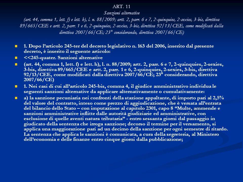 ART. 11 Sanzioni alternative (art. 44, comma 1, lett. f) e lett. h), l. n. 88/2009; artt. 2, parr. 6 e 7, 2-quinquies, 2-sexies, 3-bis, direttiva 89/6