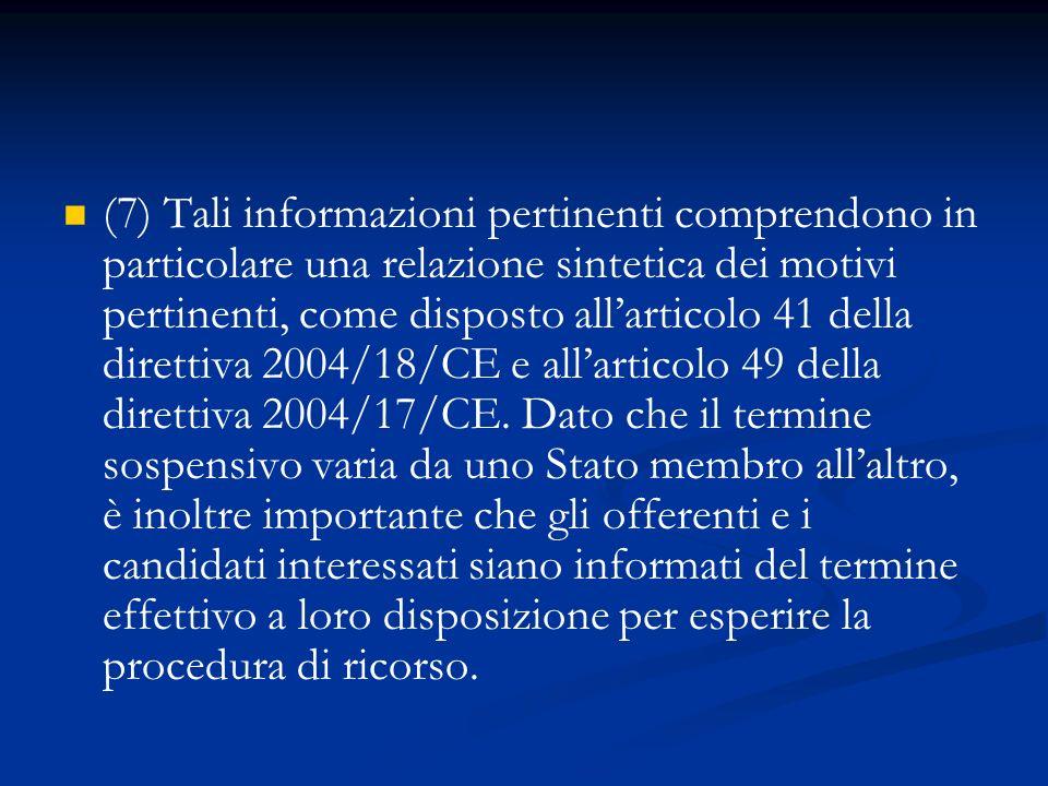 (7) Tali informazioni pertinenti comprendono in particolare una relazione sintetica dei motivi pertinenti, come disposto allarticolo 41 della direttiv