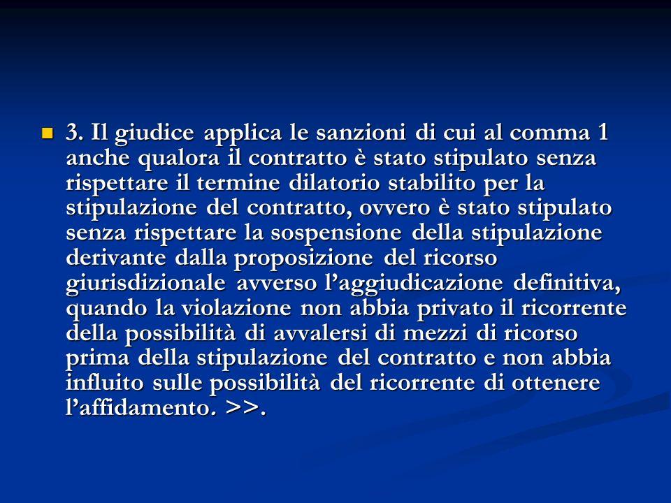 3. Il giudice applica le sanzioni di cui al comma 1 anche qualora il contratto è stato stipulato senza rispettare il termine dilatorio stabilito per l