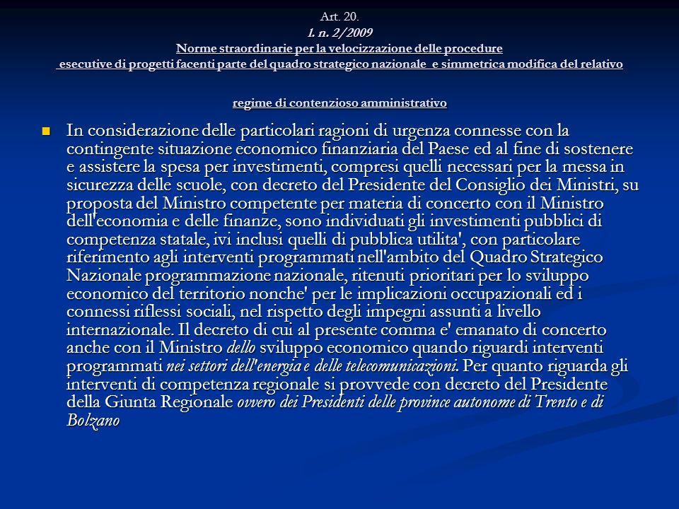 Art. 20. l. n. 2/2009 Norme straordinarie per la velocizzazione delle procedure esecutive di progetti facenti parte del quadro strategico nazionale e