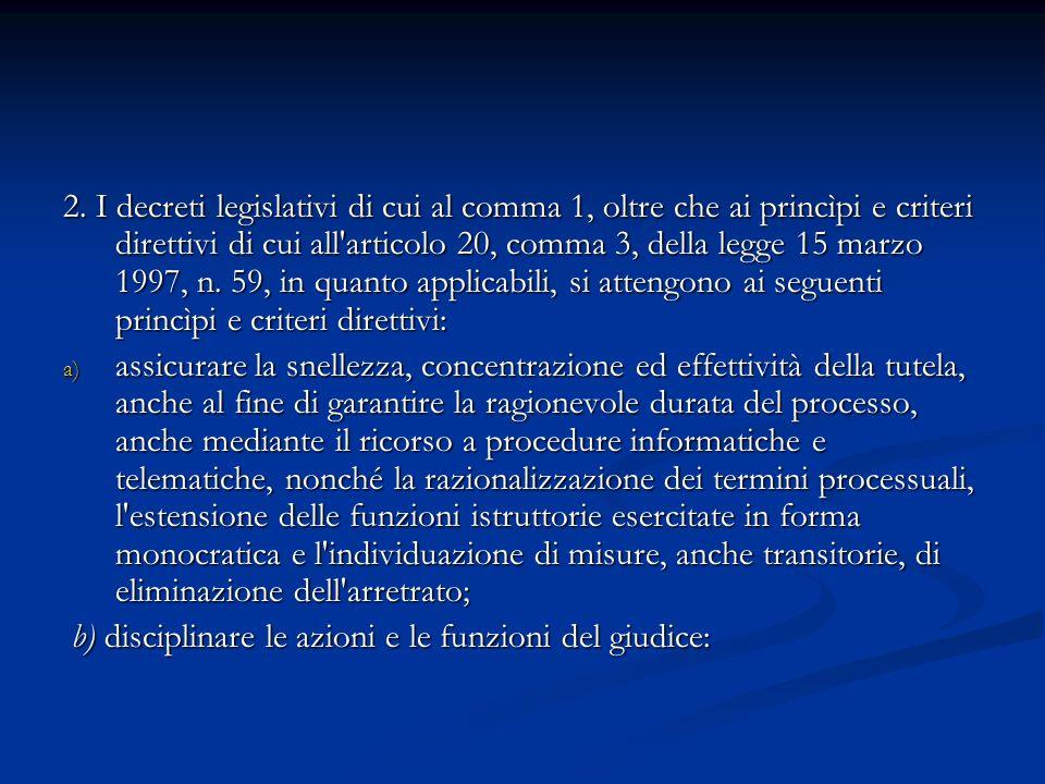 2. I decreti legislativi di cui al comma 1, oltre che ai princìpi e criteri direttivi di cui all'articolo 20, comma 3, della legge 15 marzo 1997, n. 5