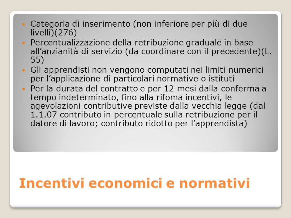 Incentivi economici e normativi Categoria di inserimento (non inferiore per più di due livelli)(276) Percentualizzazione della retribuzione graduale i