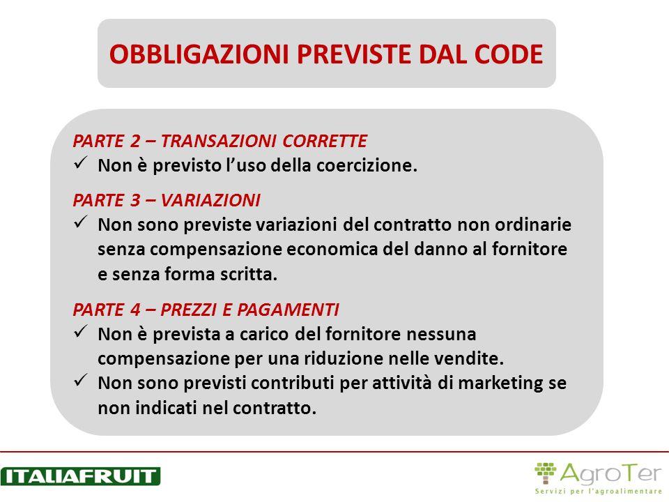 PARTE 2 – TRANSAZIONI CORRETTE Non è previsto luso della coercizione. PARTE 3 – VARIAZIONI Non sono previste variazioni del contratto non ordinarie se