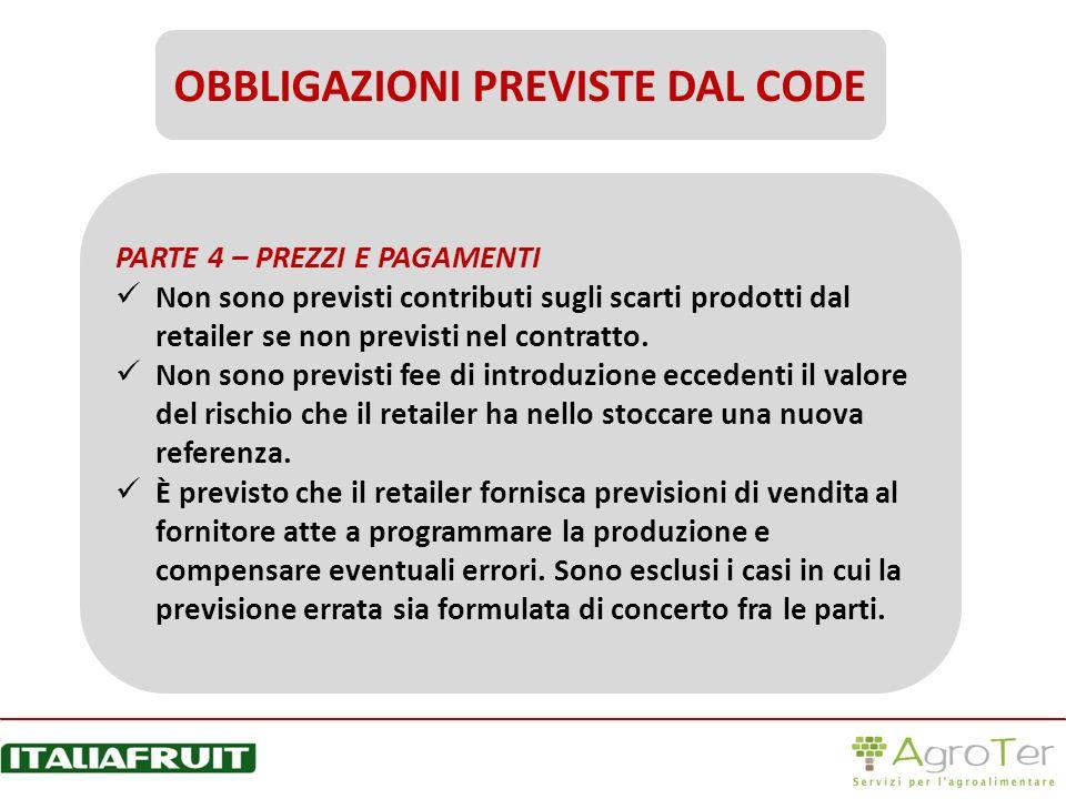 PARTE 4 – PREZZI E PAGAMENTI Non sono previsti contributi sugli scarti prodotti dal retailer se non previsti nel contratto. Non sono previsti fee di i