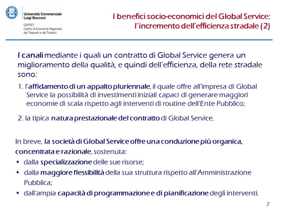 7 I benefici socio-economici del Global Service: lincremento dellefficienza stradale (2) I canali mediante i quali un contratto di Global Service gene