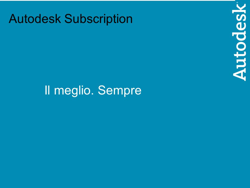 © 2005 Autodesk 1 Autodesk Subscription Il meglio. Sempre Autodesk Subscription