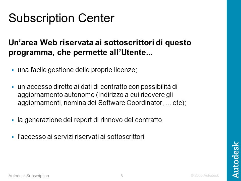 © 2005 Autodesk 6 Autodesk Subscription Subscription Center - Come si accede.