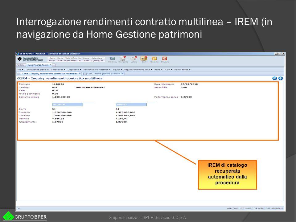 Gruppo Finanza – BPER Services S.C.p.A. Interrogazione rendimenti contratto multilinea – IREM (in navigazione da Home Gestione patrimoni IREM di catal