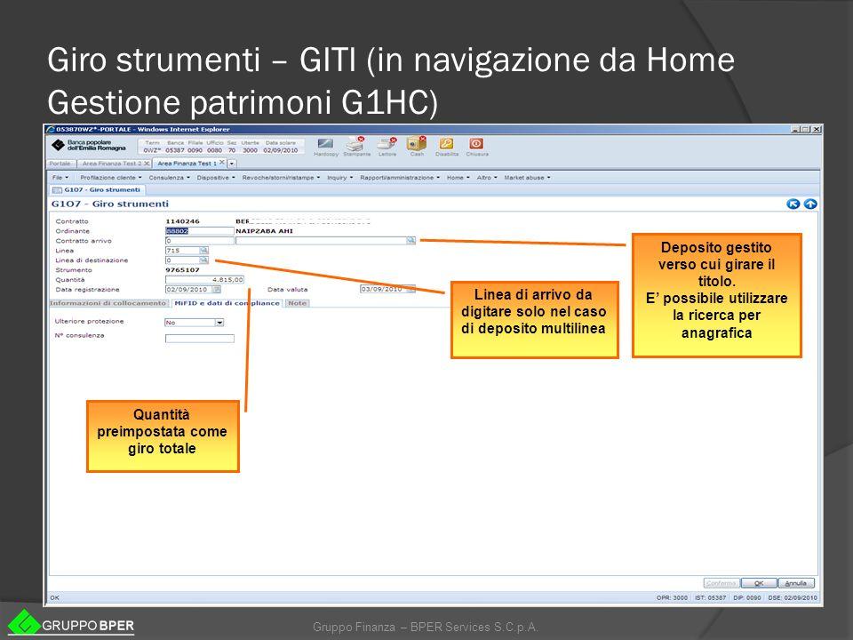 Gruppo Finanza – BPER Services S.C.p.A. Giro strumenti – GITI (in navigazione da Home Gestione patrimoni G1HC) Deposito gestito verso cui girare il ti