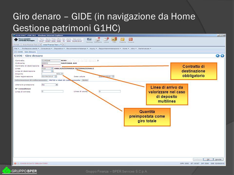 Gruppo Finanza – BPER Services S.C.p.A. Giro denaro – GIDE (in navigazione da Home Gestione patrimoni G1HC) Contratto di destinazione obbligatorio Lin