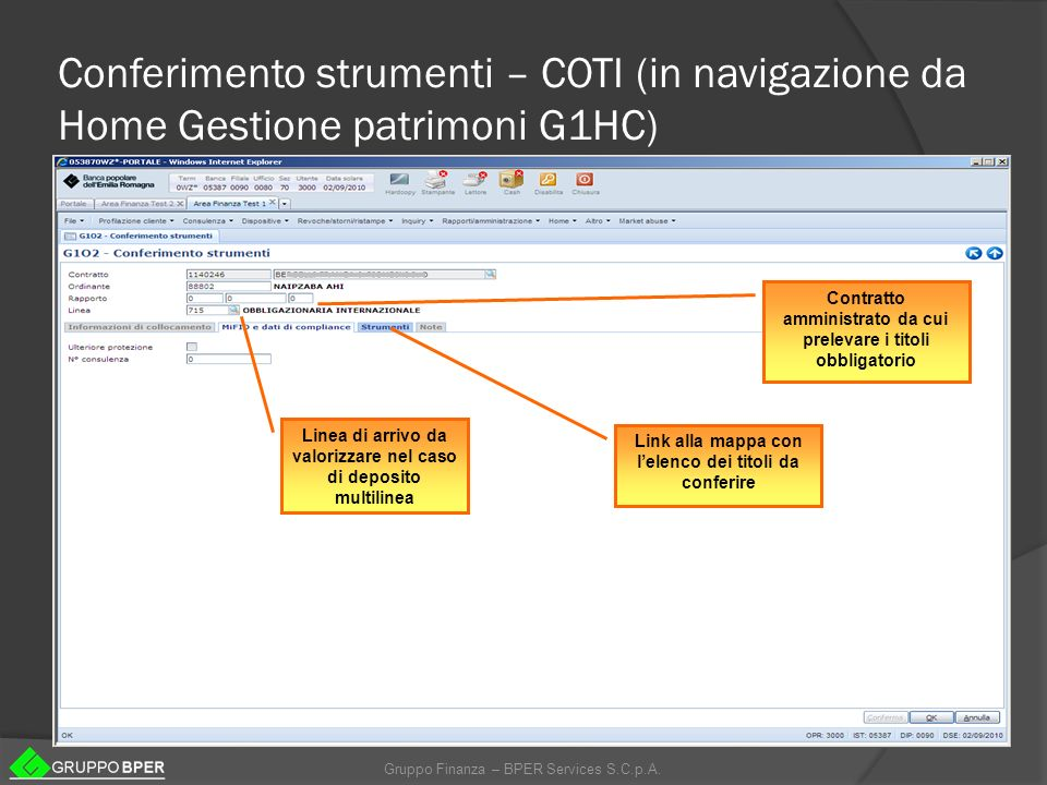 Gruppo Finanza – BPER Services S.C.p.A. Conferimento strumenti – COTI (in navigazione da Home Gestione patrimoni G1HC) Contratto amministrato da cui p