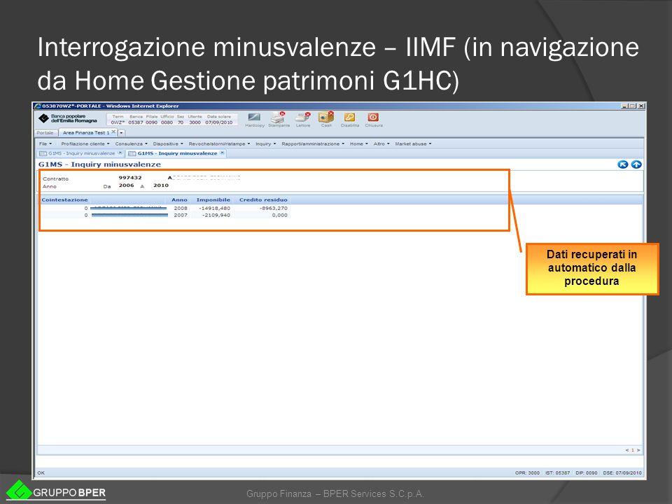 Gruppo Finanza – BPER Services S.C.p.A. Interrogazione minusvalenze – IIMF (in navigazione da Home Gestione patrimoni G1HC) Dati recuperati in automat