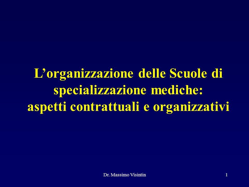 Dr. Massimo Visintin Lorganizzazione delle Scuole di specializzazione mediche: aspetti contrattuali e organizzativi 1