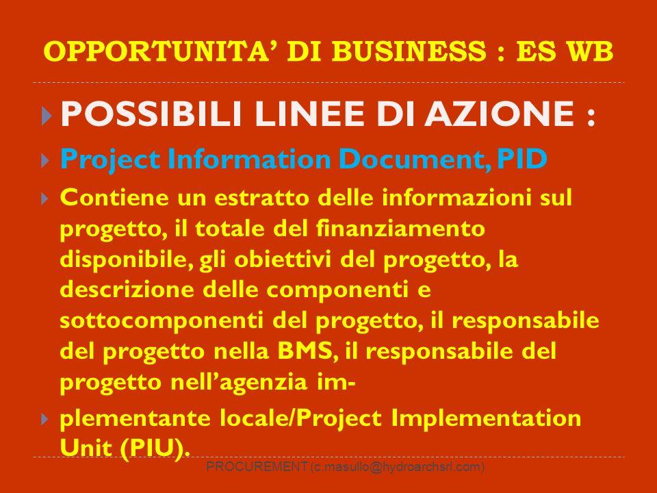 PROCUREMENT (c.masullo@hydroarchsrl.com) OPPORTUNITA DI BUSINESS : ES WB POSSIBILI LINEE DI AZIONE : Project Information Document, PID Contiene un est
