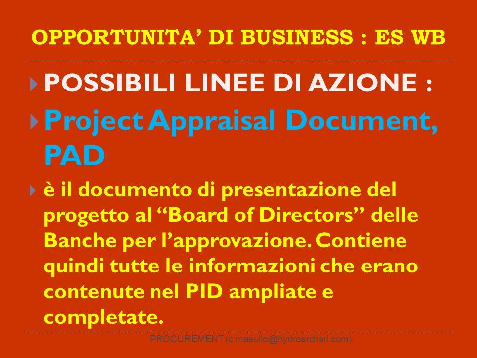 PROCUREMENT (c.masullo@hydroarchsrl.com) OPPORTUNITA DI BUSINESS : ES WB POSSIBILI LINEE DI AZIONE : Project Appraisal Document, PAD è il documento di