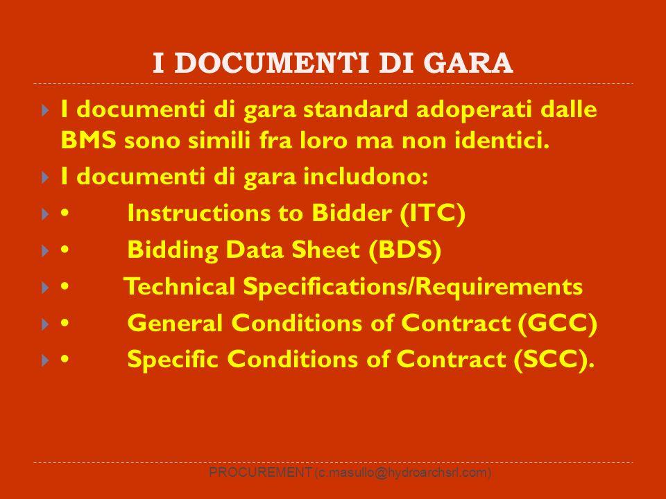 I DOCUMENTI DI GARA I documenti di gara standard adoperati dalle BMS sono simili fra loro ma non identici. I documenti di gara includono: Instructions
