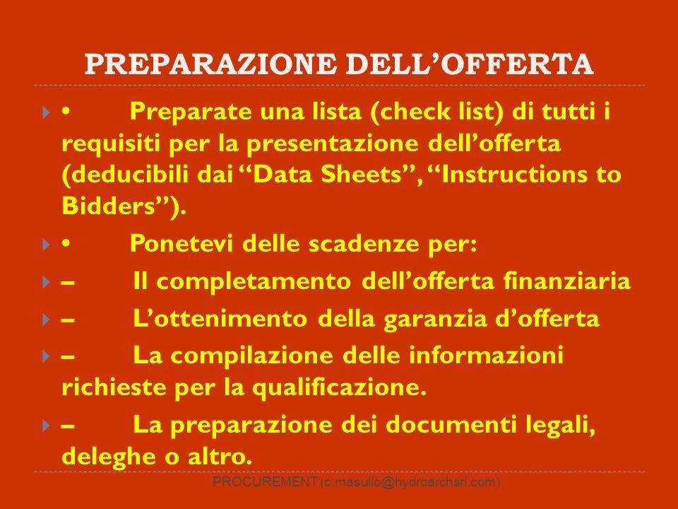 PREPARAZIONE DELLOFFERTA Preparate una lista (check list) di tutti i requisiti per la presentazione dellofferta (deducibili dai Data Sheets, Instructions to Bidders).