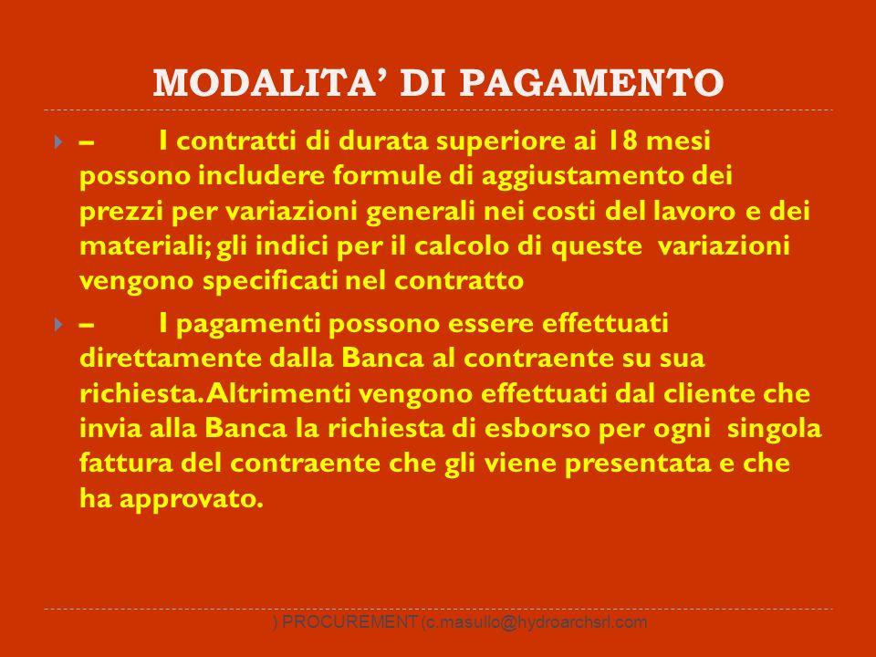 MODALITA DI PAGAMENTO – I contratti di durata superiore ai 18 mesi possono includere formule di aggiustamento dei prezzi per variazioni generali nei c