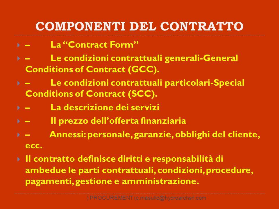 COMPONENTI DEL CONTRATTO – La Contract Form – Le condizioni contrattuali generali-General Conditions of Contract (GCC). – Le condizioni contrattuali p