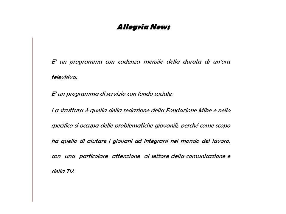 Allegria News Nicolò Bongiorno gestirà e racconterà tutte le iniziative della Fondazione e lancerà i servizi e le varie rubriche in una location stile redazione giornalistica.