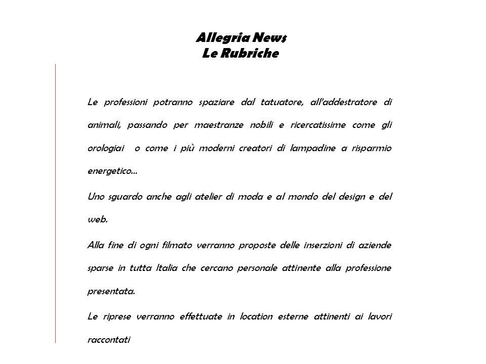 Allegria News Le Rubriche CURRICULUM Questo filmato presenterà 3 giovani alla ricerca di un posto di lavoro.