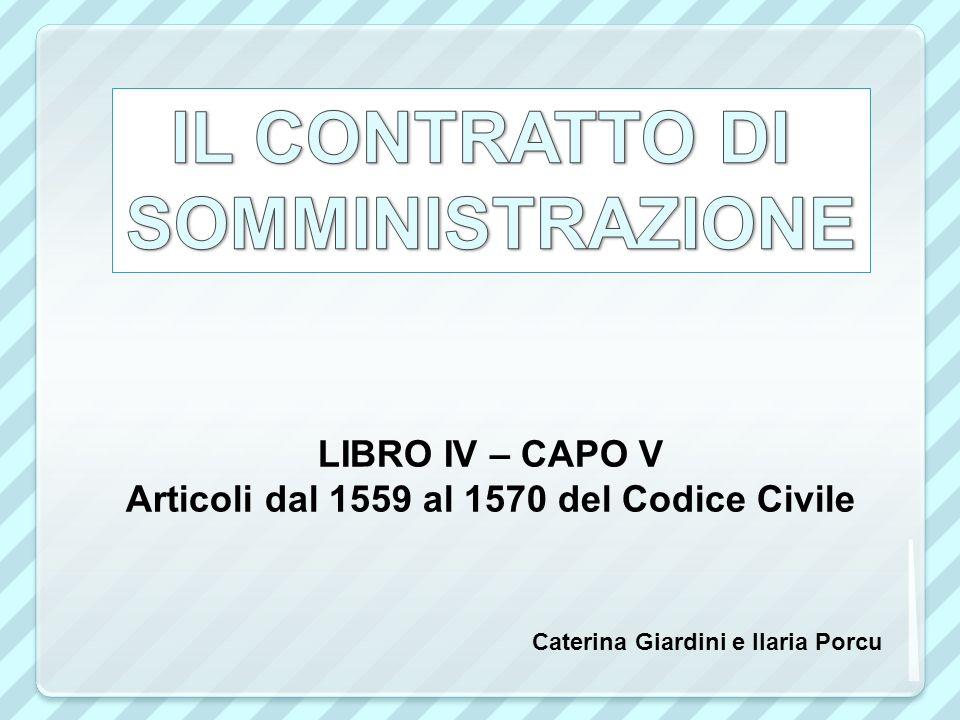 LIBRO IV – CAPO V Articoli dal 1559 al 1570 del Codice Civile Caterina Giardini e Ilaria Porcu