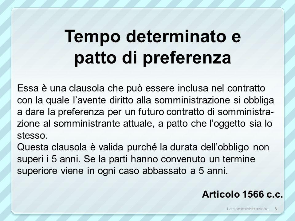 Tempo determinato e patto di preferenza Essa è una clausola che può essere inclusa nel contratto con la quale lavente diritto alla somministrazione si