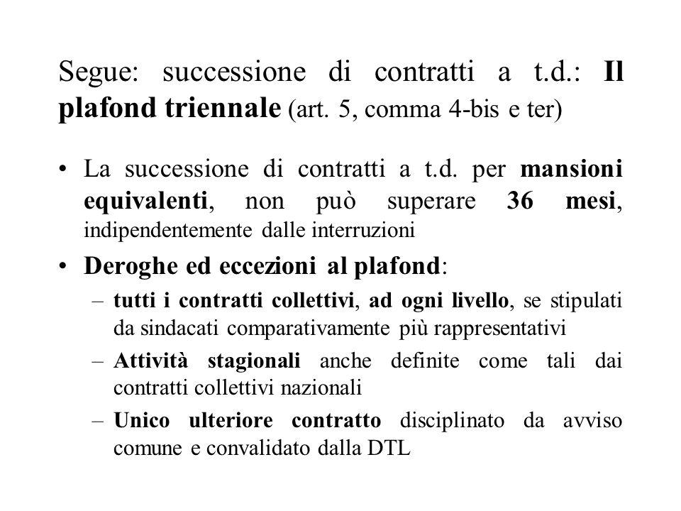 Segue: successione di contratti a t.d.: Il plafond triennale (art. 5, comma 4-bis e ter) La successione di contratti a t.d. per mansioni equivalenti,