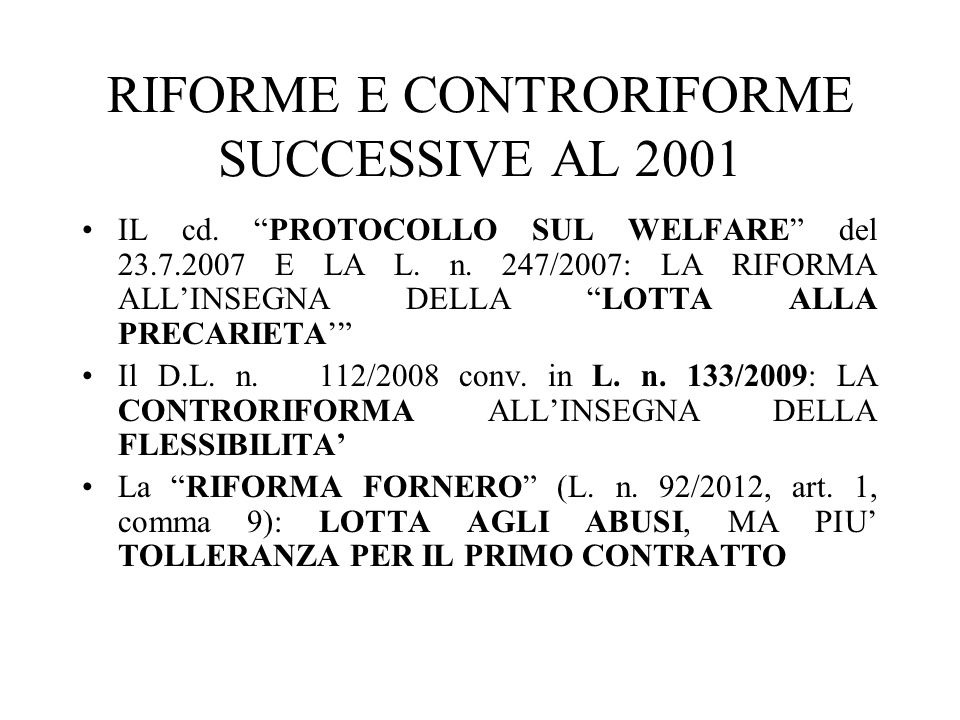 RIFORME E CONTRORIFORME SUCCESSIVE AL 2001 IL cd. PROTOCOLLO SUL WELFARE del 23.7.2007 E LA L. n. 247/2007: LA RIFORMA ALLINSEGNA DELLA LOTTA ALLA PRE