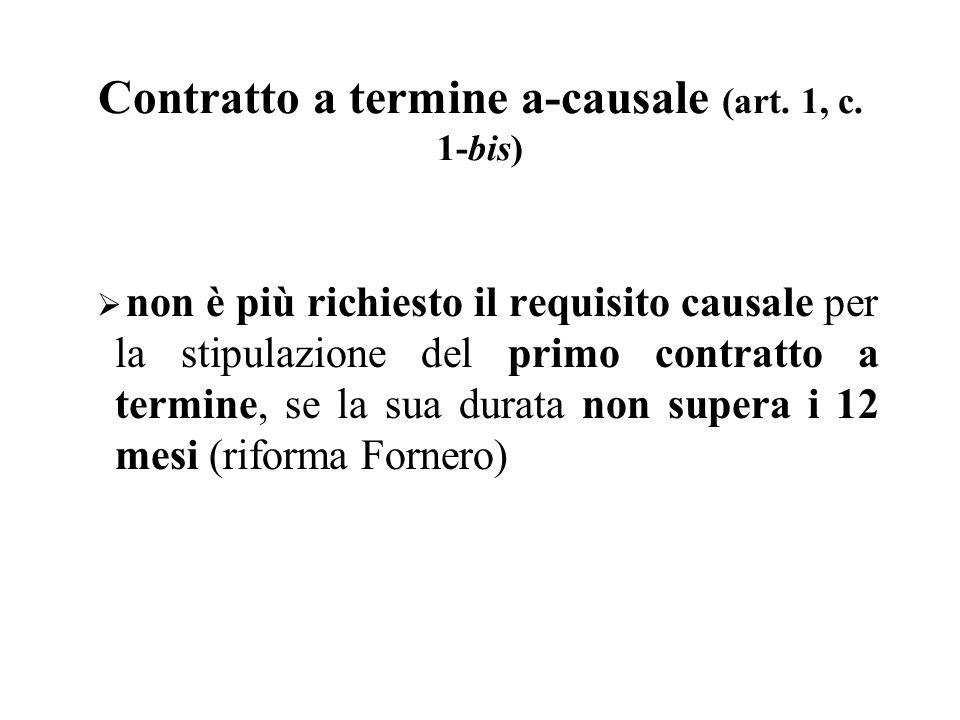 Contratto a termine a-causale (art. 1, c. 1-bis) non è più richiesto il requisito causale per la stipulazione del primo contratto a termine, se la sua