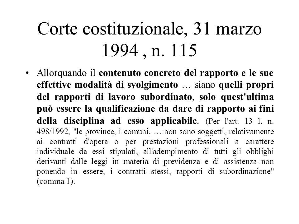 Corte costituzionale, 31 marzo 1994, n. 115 Allorquando il contenuto concreto del rapporto e le sue effettive modalità di svolgimento … siano quelli p