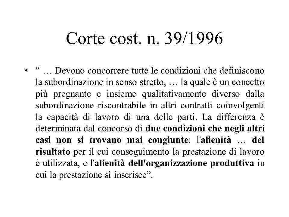 Corte cost. n. 39/1996 … Devono concorrere tutte le condizioni che definiscono la subordinazione in senso stretto, … la quale è un concetto più pregna